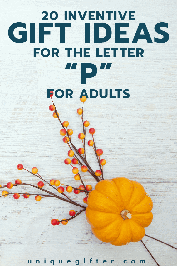 Attending a letter themed party? Maybe you're setting up an epic scavenger hunt? Try these gift ideas for the letter P for adults on for size!