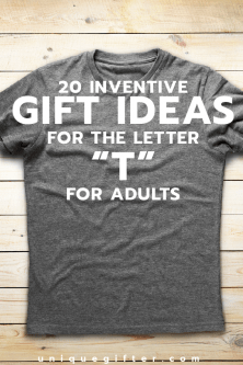 20 Inventive Gift Ideas for the Letter T