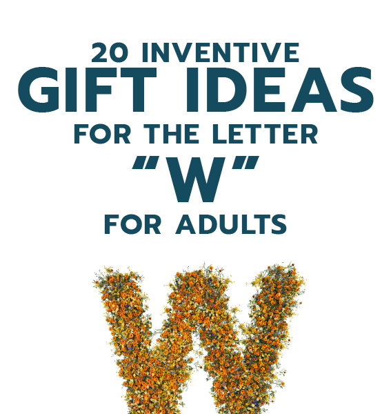 20 Inventive Gift Ideas for the Letter W for Adults