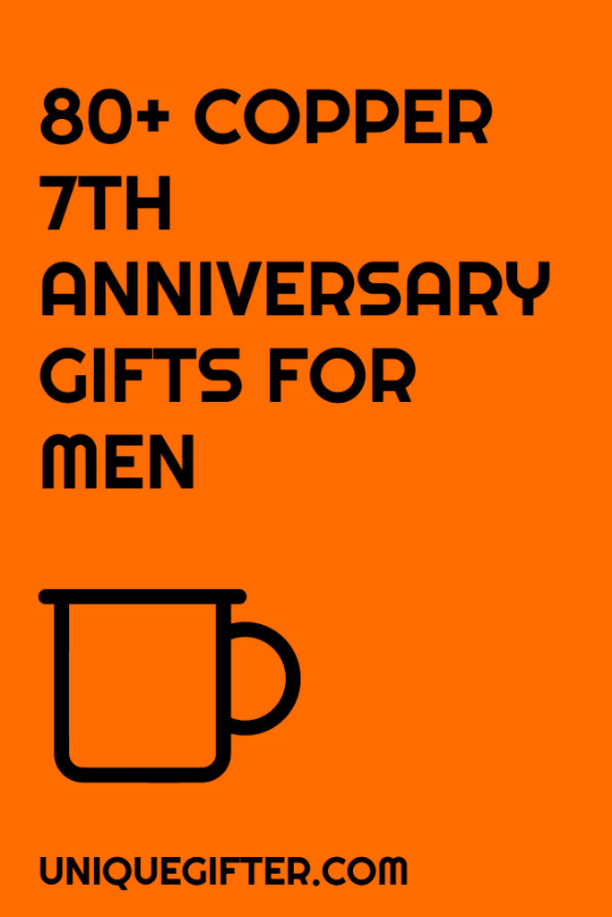 80 Copper 7th Anniversary Gifts For