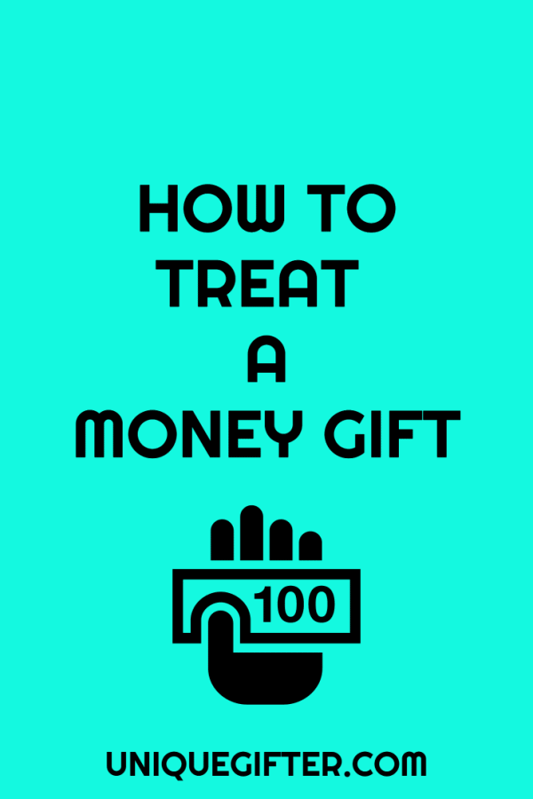 How to Treat a Money Gift