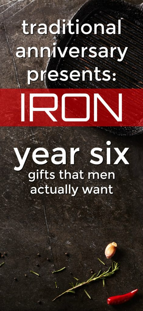 100 Iron 6th Anniversary Gifts For Him Unique Gifter