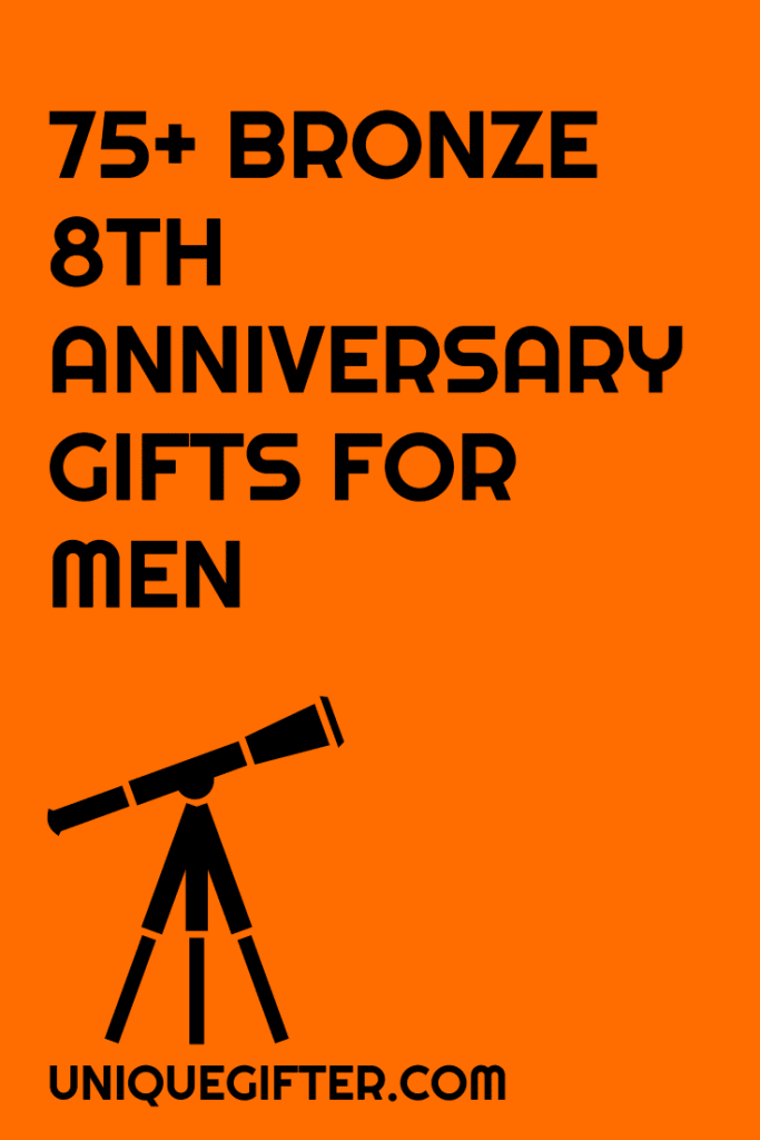 100+ Bronze Eighth Anniversary Gifts for Men | Anniversary Gift Ideas | Men's Gifts | Eighth Anniversary | Bronze Gifts