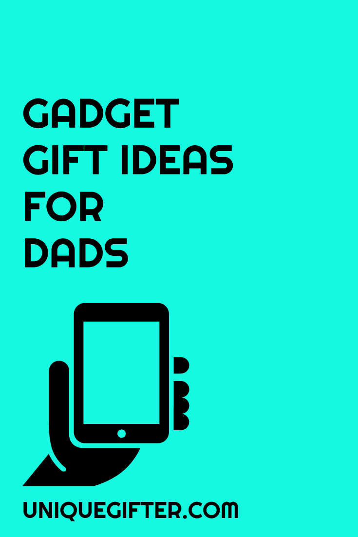 12 gadget gifts for dad unique gifter for Cool gadgets for dads
