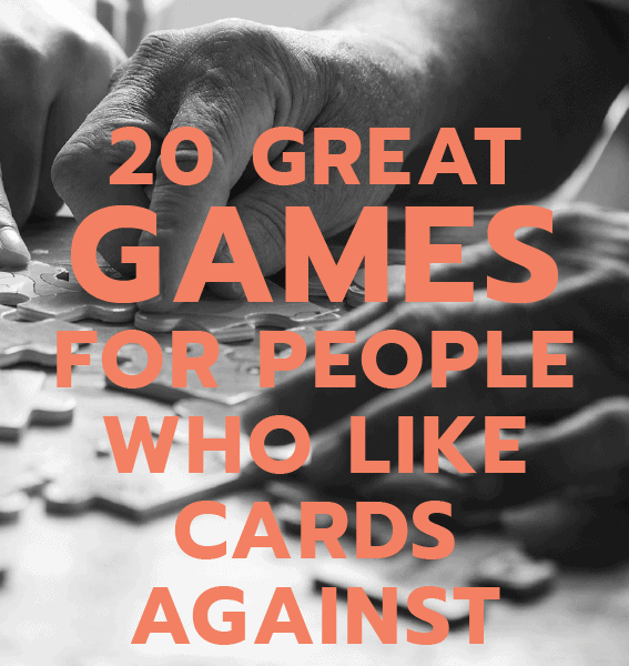 20 Games That are Great if You Like Cards Against Humanity