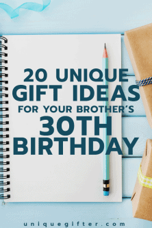 20 Gift Ideas for Your Brother's 30th Birthday