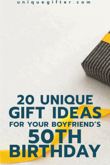 20 Gift Ideas for your Boyfriend's 50th Birthday