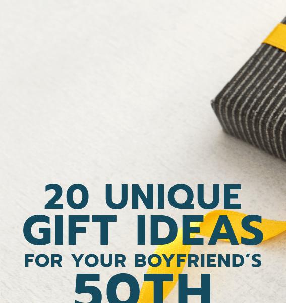 20 Gift Ideas for your Boyfriend's 50th Birthday