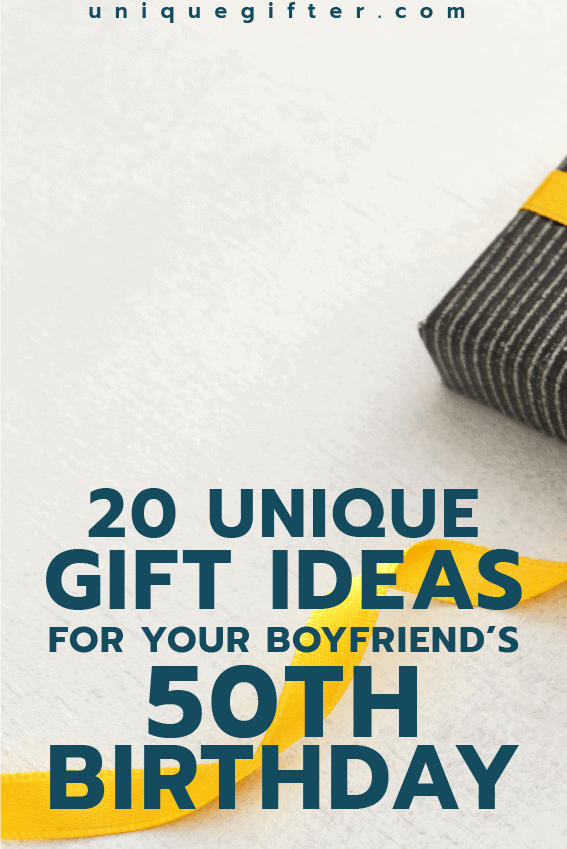 20 gift ideas for your boyfriend 39 s 50th birthday unique for Amazing gifts for your boyfriend
