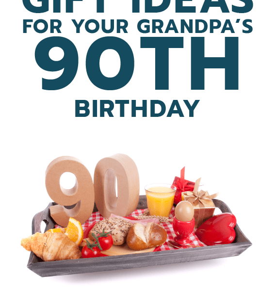 20 Gift Ideas for your Grandpa's 90th Birthday