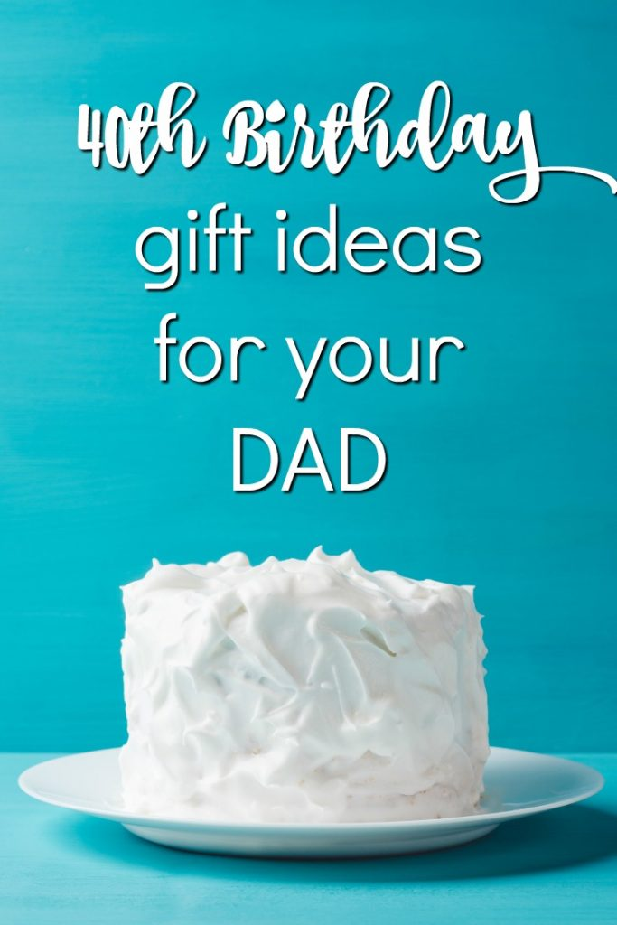 Gift ideas for your Dad's 40th birthday | Milestone Birthday Ideas | Gift Guide for Dad | Fortieth Birthday Presents | Creative Gifts for Men | 40th Birthday Presents for Dad