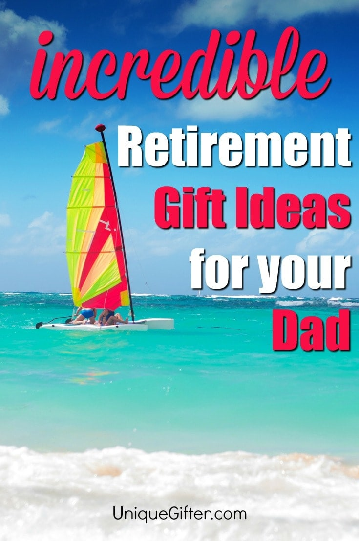 Wow your Dad with one of these incredible retirement gift ideas | Retirement Gifts for Dad | Gifts for Father's Retirement | Gift Ideas for Father's Last Day of Work