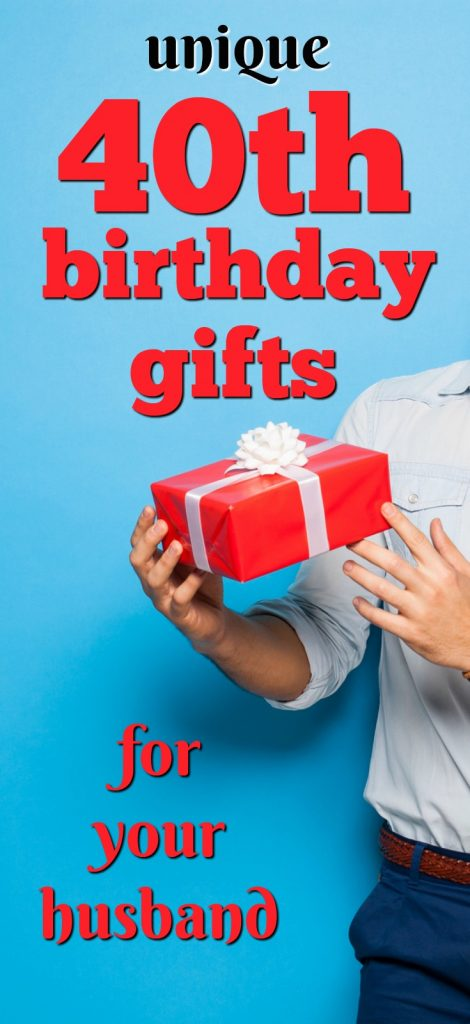 Gift ideas for your husband's 40th birthday | Milestone Birthday Ideas | Gift Guide for Husband | Fortieth Birthday Presents | Creative Gifts for Men | Celebrating Forty | Birthday Party Gifts for Adults