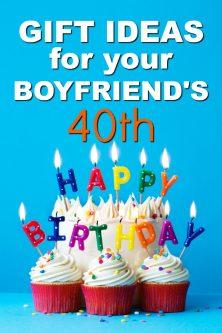 20 Gift Ideas for your Boyfriend's 40th Birthday