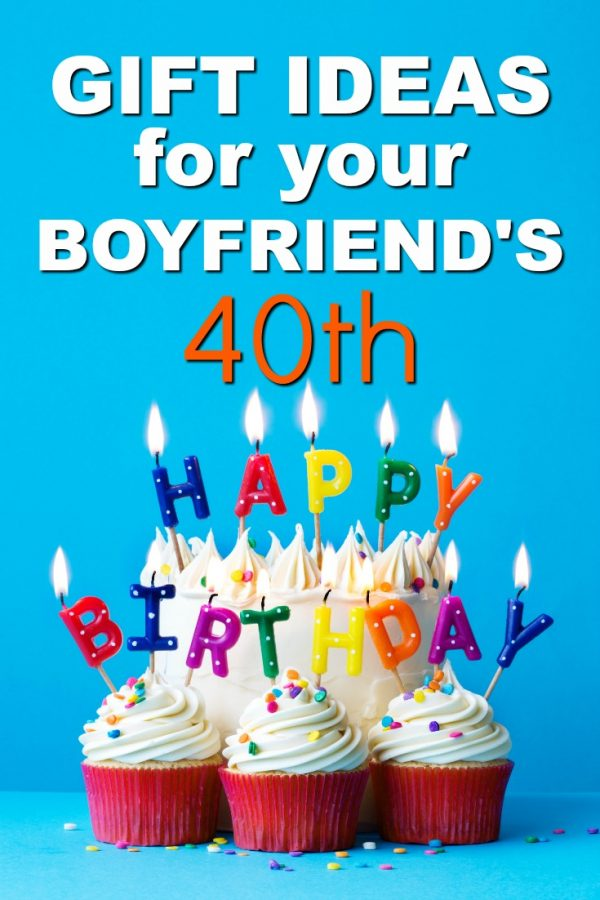 20 gift ideas for your boyfriend 39 s 40th birthday unique for Whats a good birthday gift for my boyfriend