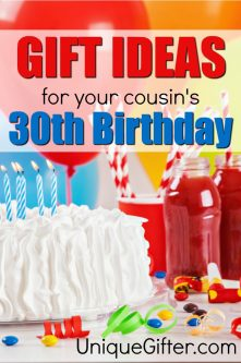 Gift ideas for your cousin's 30th birthday | Milestone Birthday Ideas | Gift Guide for Cousin| Thirtieth Birthday Presents | Creative Gifts for Cousins |
