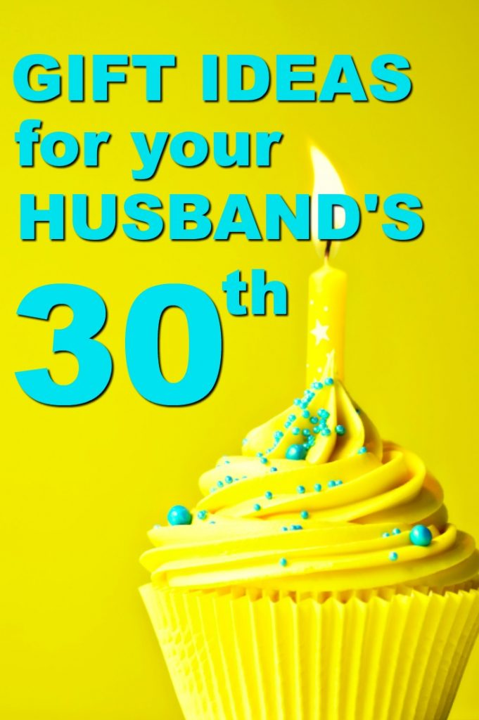 20 Gift Ideas For Your Husbands 30th Birthday