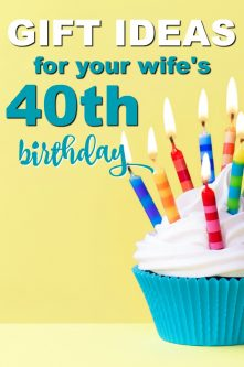20 Gift Ideas For Your Wife's 40th Birthday