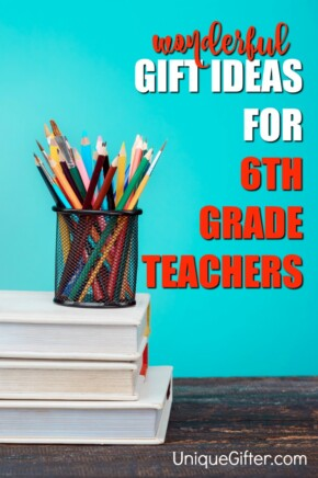 You can shower your child's 6th grade teacher with gifts throughout the year - there's start of the school year gifts, teacher appreciation week gifts, Christmas gifts and finally a huge teacher thank you gift for the end of the school year.