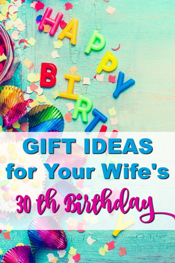 20 Gift Ideas For Your Wifes 30th Birthday That Shell Actually