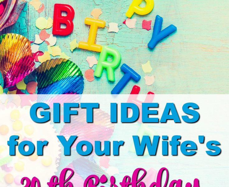 20 Gift Ideas for Your Wife's 30th Birthday (that she'll actually like)