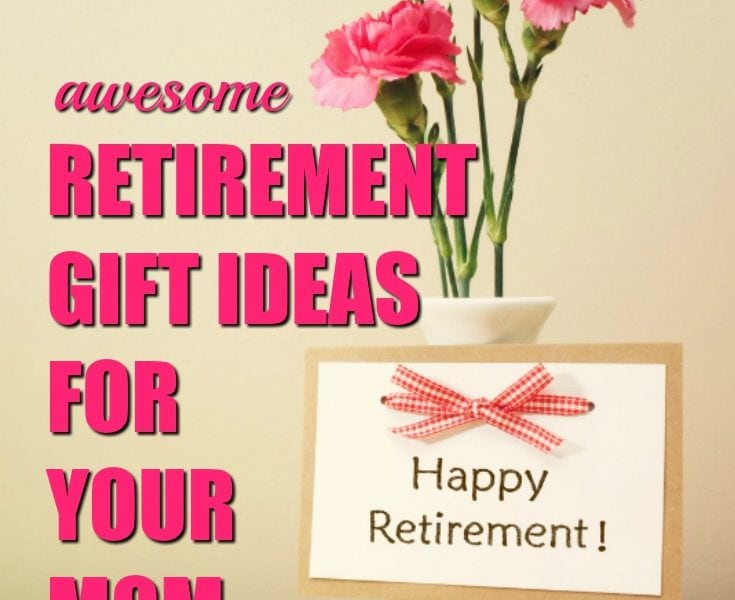 20 Retirement Gift Ideas for Your Mom