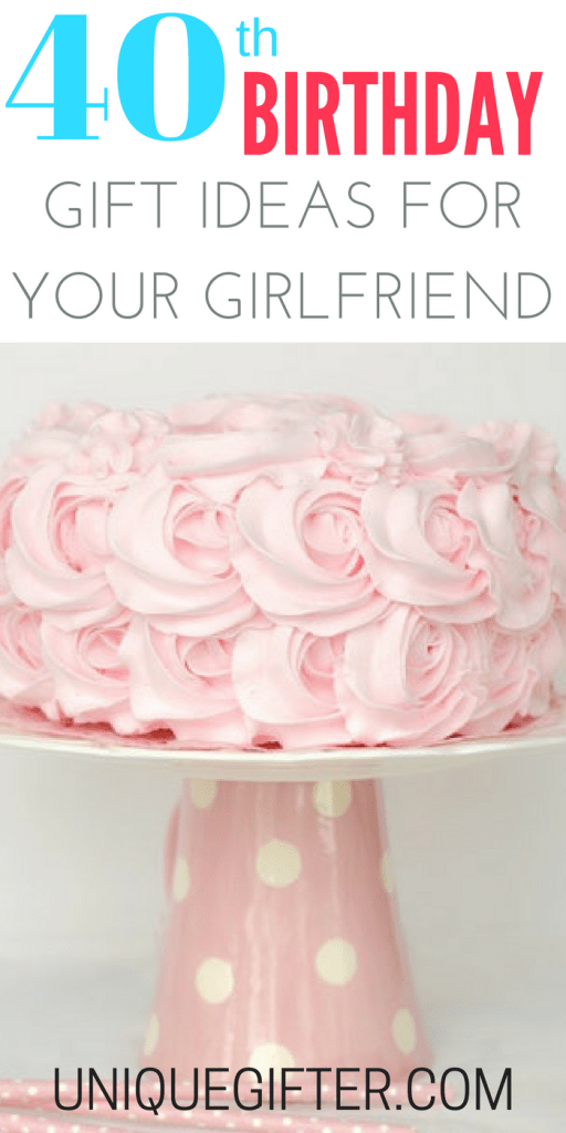Gift Ideas For Your Girlfriends 40th Birthday