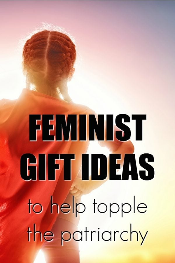 20 Feminist Gift Ideas to Help Topple the Patriarchy