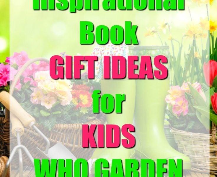 20 Book Gift Ideas For Kids Who Garden