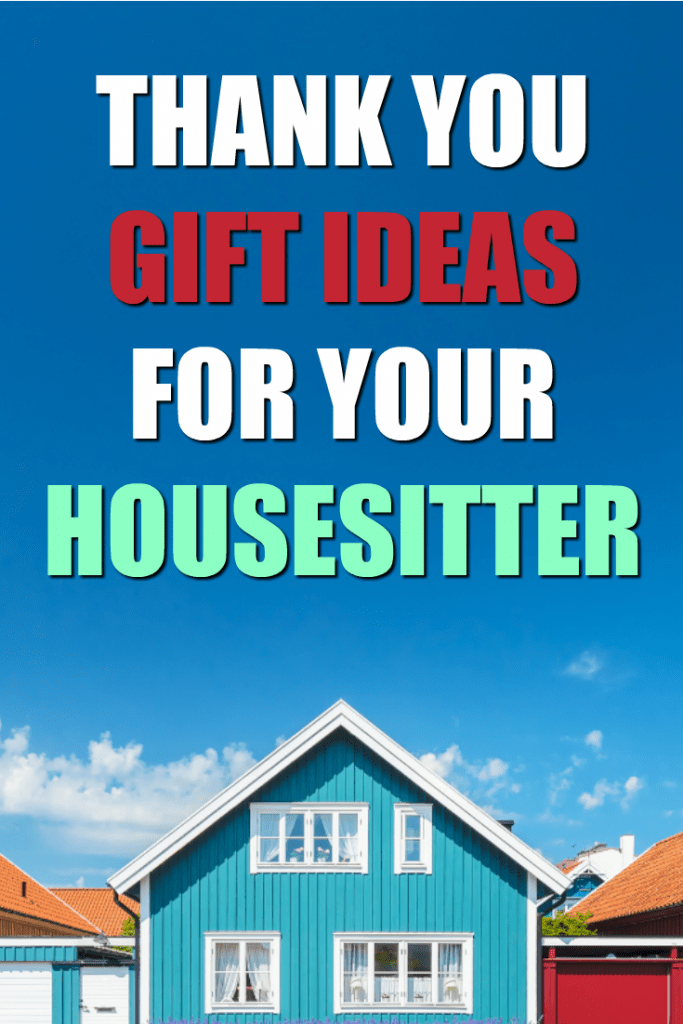 These are wonderful thank you gift ideas for your housesitter   How to thank your house sitter   What to get the person who watched your house on vacation   Vacation house watch