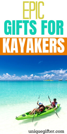 Fantastic Gift Ideas for a Kayaker | Kayaker Gifts | What to get a paddler for Christmas | Birthday presents for playboaters | White Water Kayaking Presents | What to get someone who kayaks | #kayak #gifts #outdoorgifts