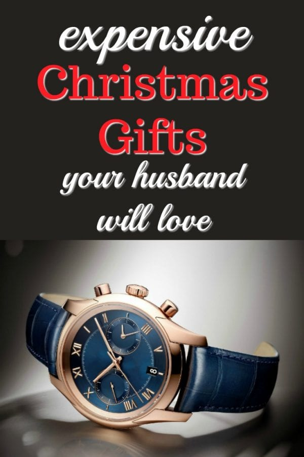20 Expensive Christmas Gifts for Your Husband