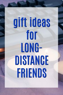 20 Gift Ideas for a Long Distance Friend