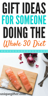 20 Gift Ideas for Someone Doing Whole 30