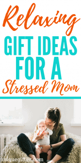 20 Relaxing Gifts for Stressed Out Moms
