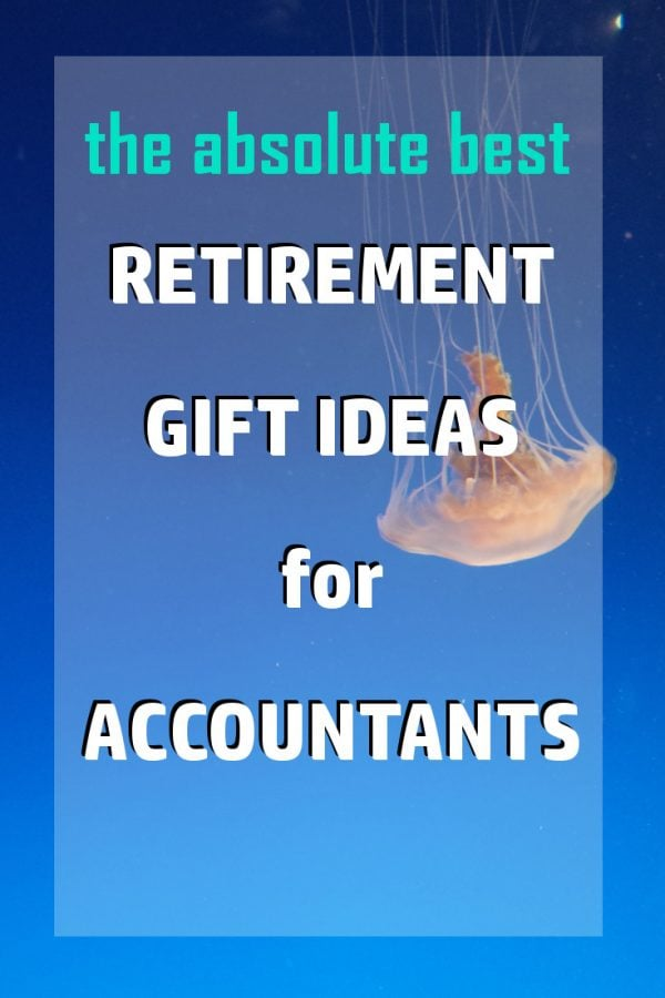 Retirement Gift Ideas for Accountants