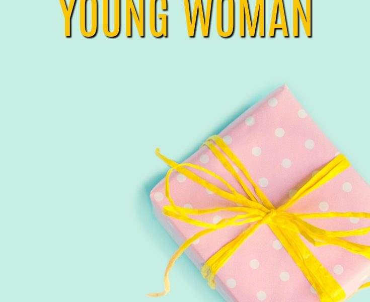 20 Gift Ideas for a Young Woman