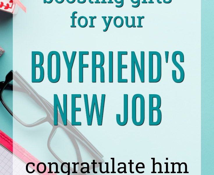 20 Confidence Boosting New Job Gift Ideas for Your Boyfriend