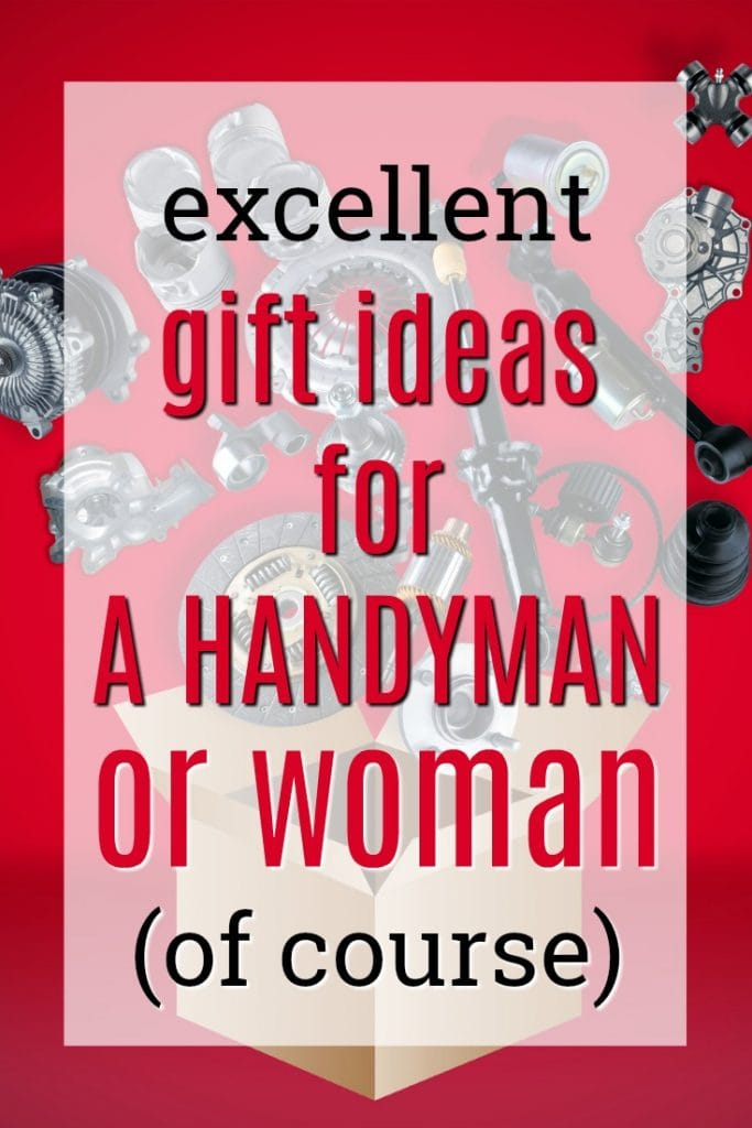 Excellent Gift Ideas for a Handyman or Woman   What to buy a Handyman   What to get a handywoman   Thank you gifts for odd job labor   Christmas presents for my handyman