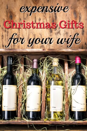expensive Christmas Gifts for your Wife - That She'll Love