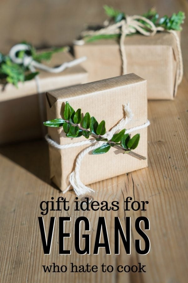 20 Gift Ideas for a Vegan Who Hates to Cook