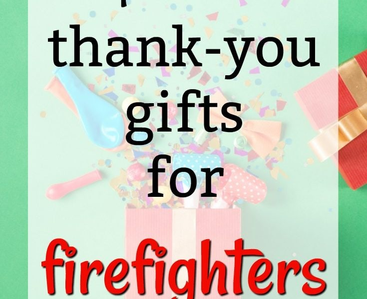 20 Thank You Gift Ideas for Firefighters