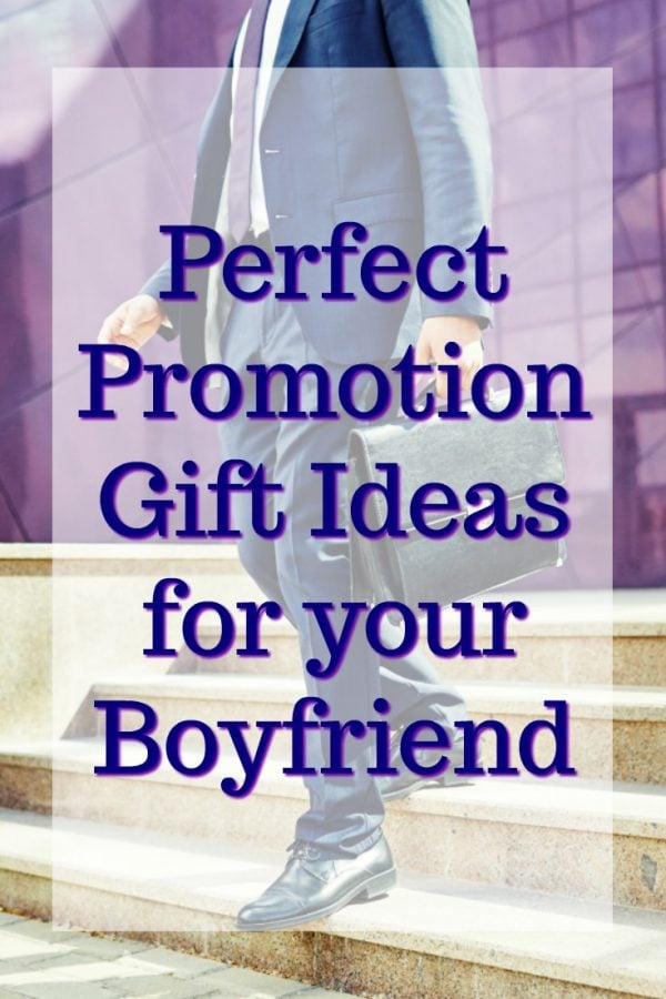 20 Promotion Gift Ideas for Your Boyfriend