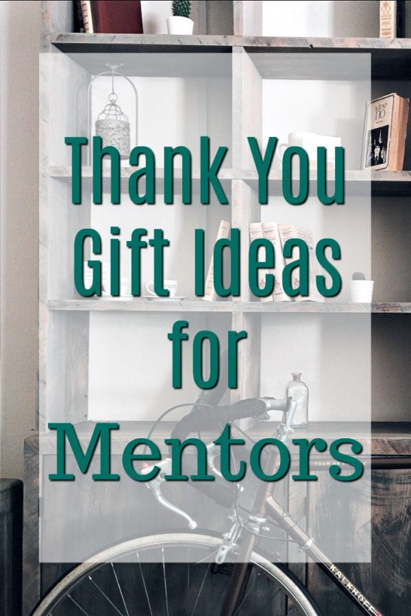 20 Thank You Gift Ideas For Mentors Unique Gifter