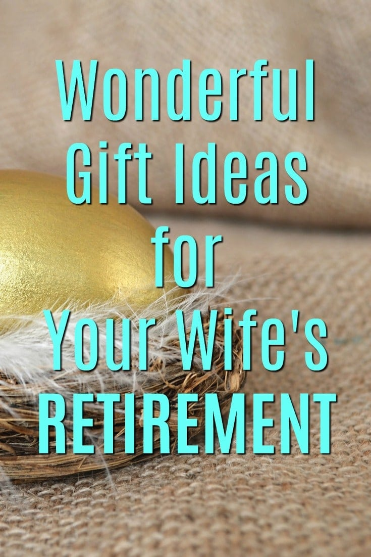 Retirement Gift Ideas for my Wife | What to get my spouse as a retirement present | Mom's retirement gift ideas | Gifts for wife's retirement