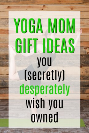 Yoga Mom Gift Ideas you secretly, desperately wish you owned | Christmas presents for moms | What to buy my BFF for her birthday | Hilarious Mom Gifts | Creative gifts