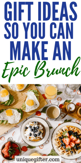 gift ideas so you can make an epic brunch | millennial birthday gift ideas | fun presents for friends | ways to save money | housewarming gift ideas | Creative Christmas presents | BFF gift ideas