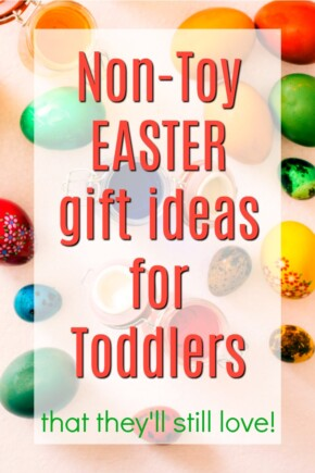 Non-Toy Easter Gift Ideas for Toddlers   Easter Basket Ideas without Toys   No-Toy Gifts for 2 year olds   Gifts for 3 year olds   Gift Ideas for Preschoolers   Creative Easter Bunny Ideas   Fun Easter Treats   Stuffers & Fillers that Aren't Junk   Ways to Fill an Easter Basket