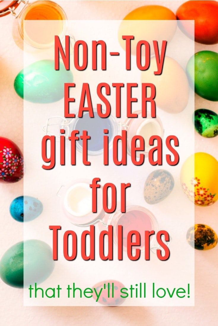 Non-Toy Easter Gift Ideas for Toddlers | Easter Basket Ideas without Toys | No-Toy Gifts for 2 year olds | Gifts for 3 year olds | Gift Ideas for Preschoolers | Creative Easter Bunny Ideas | Fun Easter Treats | Stuffers & Fillers that Aren't Junk | Ways to Fill an Easter Basket