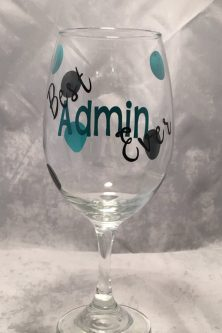 a fun wine glass for the admin in your office